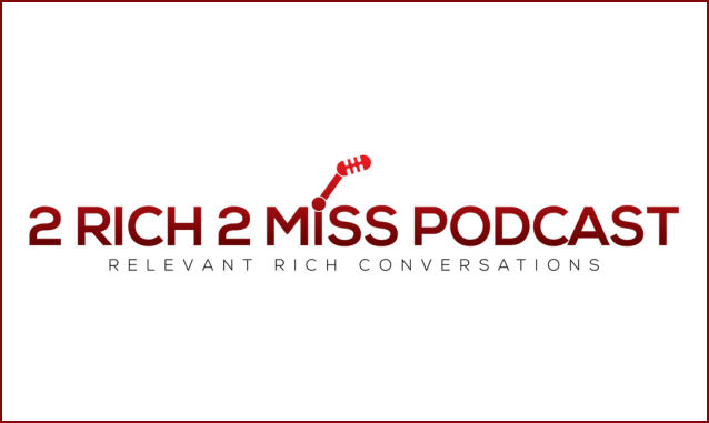 2 Rich 2 MIss Podcast on the New York City Podcast Network