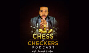 CHess Not Checkers Podcast on the New York City Podcast Network