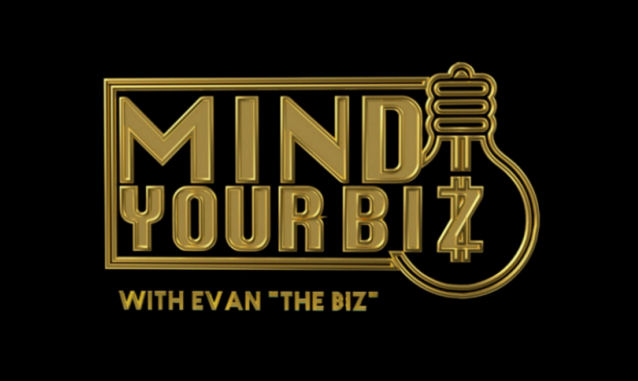 "Mind Your Biz w/ Evan ""The Biz"" By Evan ""The Biz"" on the New York City Podcast Network"