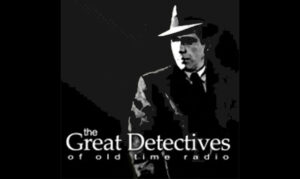 The Great Detectives of Old Time Radio On the New York City Podcast Network