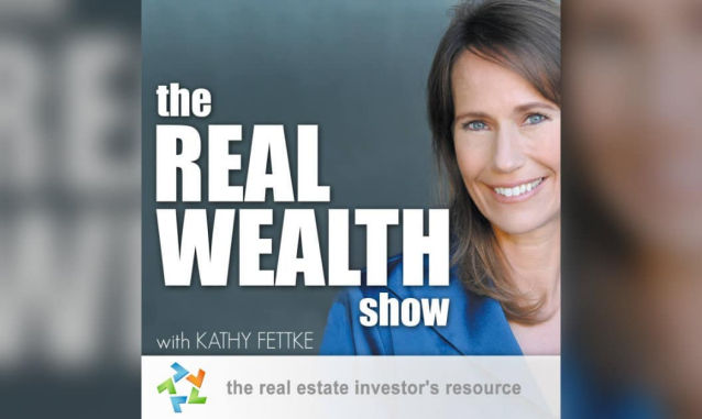 New York City Podcast Network: Real Wealth Show: Real Estate Investing Podcast Kathy Fettke